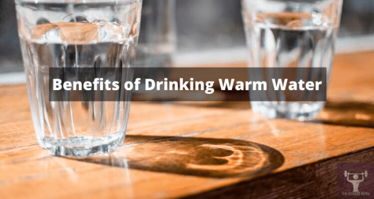 benefits of drinking warm water